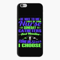 Be nice to me, I may be your nurse iPhone, iPad  and Samsung cases and skins! Samsung Cases, Samsung Galaxy, Phone Cases, No Lips, Vinyl Decals, Bubbles, Ipad, Iphone, Nice