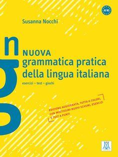 Nuova grammatica pratica della lingua italiana : esercizi, test, giochi / Susanna Nocchi