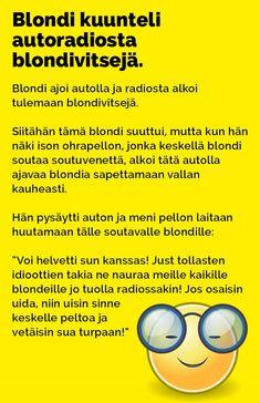 Vitsit: Blondi kuunteli autoradiosta blondivitsejä - Kohokohta.com Lol, Humor, Comics, Funny, Happy, Arduino, Random Stuff, Random Things, Humour