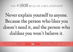 Rule of a relationship- Never explain yourself