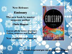 http://www.amazon.com/Emissary-Chris-Rogers-ebook/dp/B00NLMSTS4/ref=tmm_kin_swatch_0?_encoding=UTF8&sr=&qid=