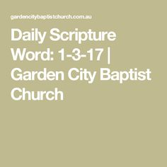Daily Scripture Word: 1-3-17 | Garden City Baptist Church