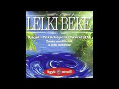 Lelki béke – 01/03 – Sziget - YouTube Meditation, Neon Signs, Calm, Youtube, Mental Health, Mental Illness, Youtubers