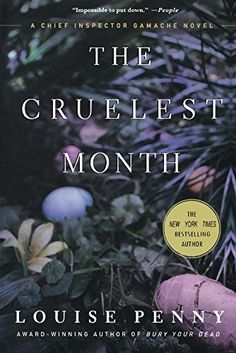 The Cruelest Month: A Chief Inspector Gamache Novel, http://www.amazon.com/dp/0312573502/ref=cm_sw_r_pi_awdm_x_2sw8xbR4SNJS0