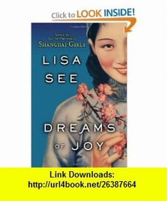 Dreams of Joy A Novel (9781400067121) Lisa See , ISBN-10: 140006712X  , ISBN-13: 978-1400067121 ,  , tutorials , pdf , ebook , torrent , downloads , rapidshare , filesonic , hotfile , megaupload , fileserve