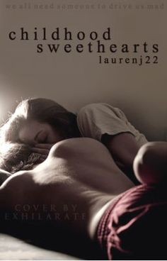 Childhood Sweethearts. - Chapter Five - LaurenJ22