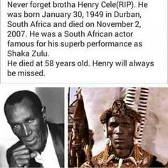 Henry Cele brought to life one of the greatest warriors man has ever known, Shaka Zulu, and I thank him for it.