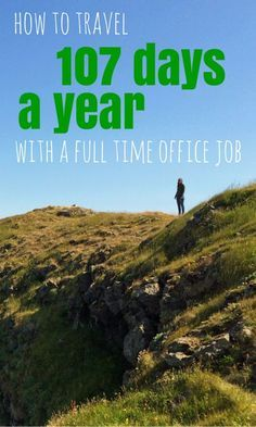 How to travel 107 days a year with a full-time office job -> this is how to make the most of your vacation time!
