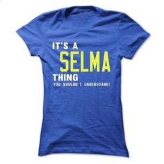 its a SELMA Thing You Wouldnt Understand ! - T Shirt, H - #boyfriend shirt #tshirt with sayings. PURCHASE NOW => https://www.sunfrog.com/Names/its-a-SELMA-Thing-You-Wouldnt-Understand--T-Shirt-Hoodie-Hoodies-YearName-Birthday-41033546-Ladies.html?68278