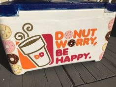 Dunkin donuts painted Cooler