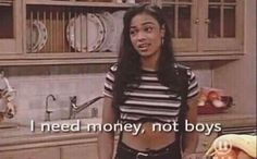 I need money not boys - The Fresh Prince of Bel Air Bad Girl Aesthetic, Quote Aesthetic, Aesthetic Pictures, Aesthetic Memes, 90s Aesthetic, Mood Pics, Need Money, Mo Money, Money Bank