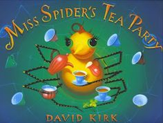 Storybook Tea:  MENU IDEAS that match refreshment choices to favorite children's book titles. Display the books next to the treats and read Miss Spider's Tea Party as an activity.
