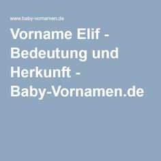 Vorname Elif - Bedeutung und Herkunft - Baby-Vornamen.de