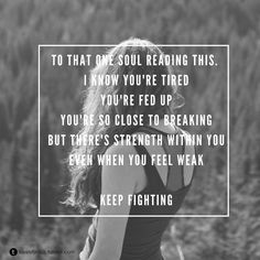 Keep fighting. ❣Julianne McPeters❣ no pin limits Feeling Weak, How Are You Feeling, Matthew 6 26, Isaiah 53 5, Keep Fighting, Forgive Me, Live Your Life, Good Advice, Psalms