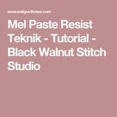 Mel Paste Resist Teknik - Tutorial - Black Walnut Stitch Studio