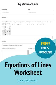 This free Equations of Lines Geometry worksheet with answers is fully customizable and autogradable with Bakpax! Better yet, students can complete it online or on paper. Check out more standards-aligned math assignments like this one at bakpax.com.