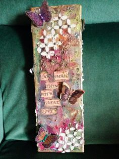 Mixed media canvas/butterflies/do small things with great love