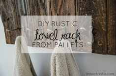 video tutorial! DIY Rustic Towel Rack from Free Pallet Wood