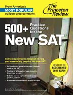 500+ Practice Questions for the New SAT: Created for the Redesigned 2016 Exam ( College Test Preparation )
