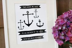 """free anchor print: """"AS AN ANCHOR FOR THE SOUL, BOTH SECURE AND STEADFAST"""" ..Hebrews6:19....... from Jones Design Company"""