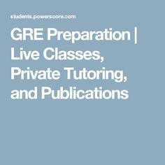 GRE Preparation | Live Classes, Private Tutoring, and Publications