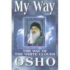 My Way: The Way of the White Clouds - Osho