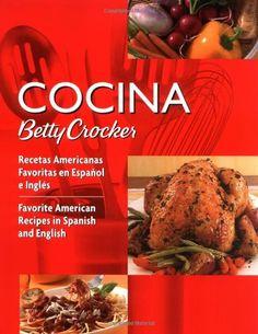 Cocina Betty Crocker: Recetas Americanas Favoritas en Español e Inglés/Favorite American Recipes in Spanish and English (Betty Crocker Books) (Spanish and English Edition): Betty Crocker: 9780764588297: Amazon.com: Books