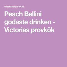 Peach Bellini godaste drinken - Victorias provkök