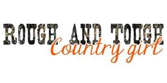 Rough and tough country girl