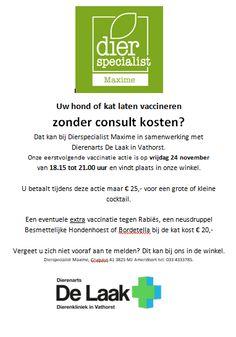 Vaccineren zonder consult kosten? Dat kan bij Dierspecialist Maxime in samenwerking met Dierenkliniek de Laak. Op vrijdag 24 november a.s. ben je van harte welkom van 18.15 uur tot 21.00 uur bij ons in de winkel. Maak gauw een afspraak bij ons in de winkel, via e-mail: maxime-amersfoort@dierspecialist.nl of bel ons op: 033 43 33 785. We zien je graag!