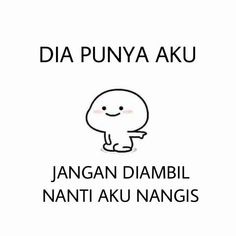 Ngggh. Quotes Lucu, Cinta Quotes, Quotes Galau, Jokes Quotes, Funny Quotes, Qoutes, Reminder Quotes, Mood Quotes, Life Quotes