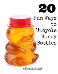20 Fun Projects to Upcycle Honey Bottles. Those cute bears make for darling projects!