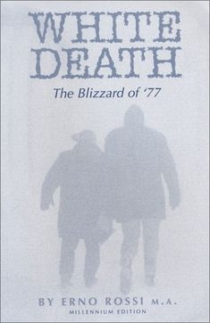 """""""White Death — The Blizzard of by Erno Rossi. The Dog Star, History Photos, Local History, Love People, Natural Disasters, Paperback Books, Memoirs, Textbook, Audio Books"""