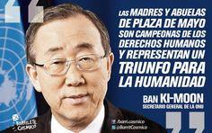 Ban Ki-Moon Secretario General de las #NacionesUnida (#ONU) #DerechosHumanos #MadresdePlazadeMayo #AbuelasdePlazadeMayo  //  #Frases #Citas