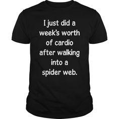 Shop Just did Cardio after Walking into Spider Web T-Shirt LIMTED EDITION custom made just for you. Slogan Tshirt, T Shirt Diy, Tee Shirts, Cool Shirts, Funny Shirts, Awesome Shirts, Funny Sweatshirts, Hoodies, Sarcastic Shirts