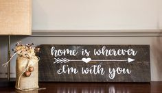 """Home is wherever I'm with you"" dark stained barn board sign. Reid Lane hand made home decor."