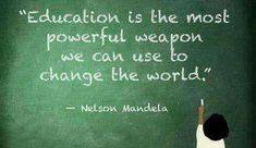 Nelson Mandela, Education Quotes, Change The World, Best Quotes, Nice Sayings, Teacher, Math, Best Quotes Ever