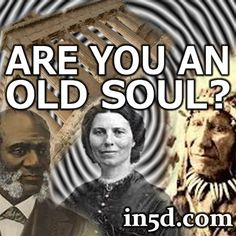 How can you tell if you are an old soul?  Are there differences in traits or behaviors? What signs can I look for that can help me differentiate the difference?