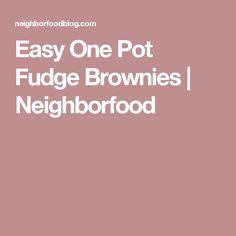 Easy One Pot Fudge Brownies | Neighborfood