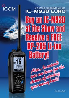 IC-M93D EURO Battery Offer at the Southampton Boatshow 2016 : http://icomuk.co.uk/News_Article/3508/19102/