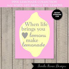 INSTANT DOWNLOAD Printable When Life Brings You Lemons, Make Lemonade Sign by PamelaReneeDesigns, $2.00. Printable DIY. Part of the Pink Lemonade Collection.