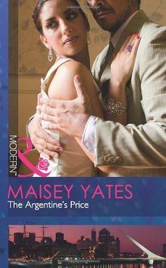 The Argentine's Price: Amazon.ca: Maisey Yates: Books