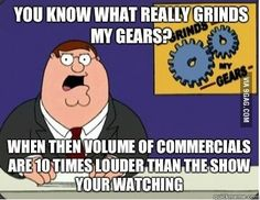 You Know What Really Grinds My Gears | Know Your Meme