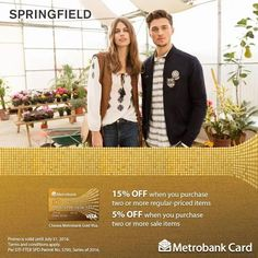 Surprise Dad with a relaxed and casual wardrobe change at Springfield!  Enjoy 15% OFF when you purchase two or more regular-priced items and 5% OFF when you purchase two or more sale items with your Metrobank Gold Visa.  Promo valid until July 31, 2016. Terms and conditions apply.  http://mypromo.com.ph/