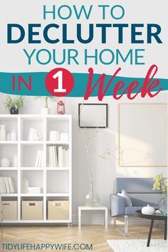 How to Declutter Your Entire House in One Week