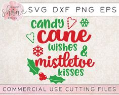 Candy Cane Wishes & Mistletoe Kisses svg dxf png eps Cutting File for Cricut and Silhouette, Christm Cricut Design Studio, Free Candy, Christmas Svg, Christmas Quotes, Christmas Decor, Laser Cut Files, Craft Club, Free Svg Cut Files, Silhouette Studio Designer Edition