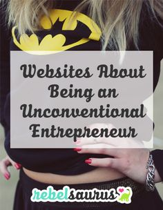 If you're an unconventional entrepreneur and you're looking for good blogs to follow, here are a few of my suggestions for websites about being an unconventional entrepreneur.