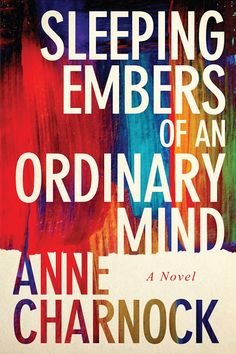 Interview with Anne Charnock, author of Sleeping Embers of an Ordinary Mind Free Books, Good Books, Books To Read, My Books, Fiction Novels, Literary Fiction, Beautiful Book Covers, Book Cover Design, Book Design