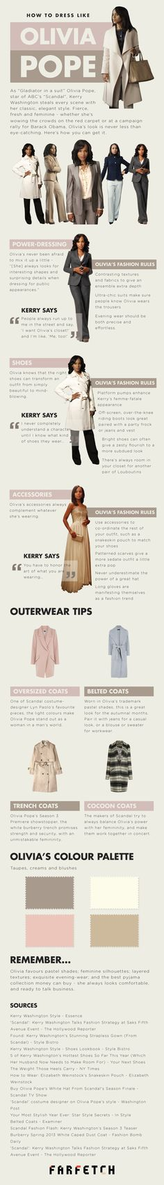 Olivia Pope Style Guide : Do you like Olivia Pope's elegance ? Adorn a glamorous red carpet look ? Who best to lead the way than Olivia Pope. Get the best tips on how to give Olivia's touch to your style.  > http://infographicsmania.com/olivia-pope-style-guide/?utm_source=Pinterest&utm_medium=ZAKKAS&utm_campaign=SNAP