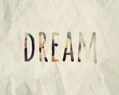 Dream typography inspirational quote bokeh by dullbluelight, $30.00